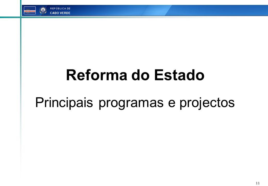 11 Reforma do Estado Principais programas e projectos