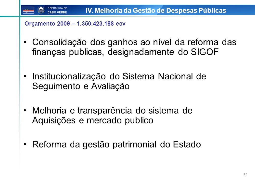 17 Consolidação dos ganhos ao nível da reforma das finanças publicas, designadamente do SIGOF Institucionalização do Sistema Nacional de Seguimento e