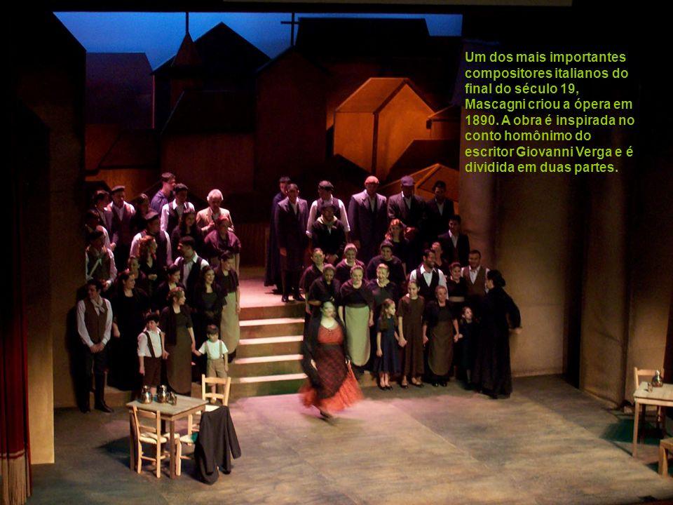 Sobre a ópera: composta em 1890, a Cavalleria Rusticana tem apenas 90 minutos e está dividida em duas partes por uma peça musical conhecida como inter