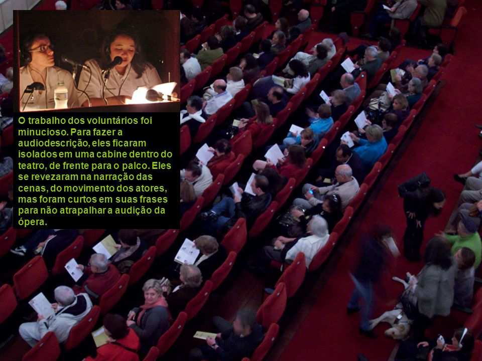 A mesma apresentação aconteceu gratuitamente na cidade de Guarulhos, SP, no dia 8 de agosto de 2009, às 19h30, no teatro Adamastor.