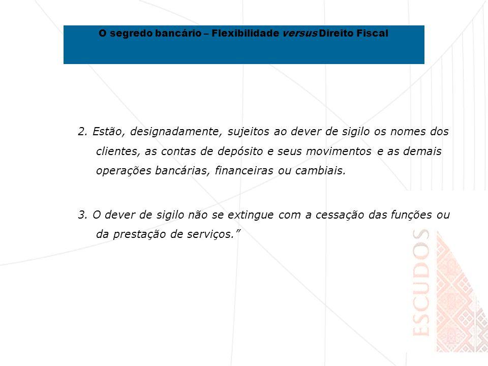 2. Estão, designadamente, sujeitos ao dever de sigilo os nomes dos clientes, as contas de depósito e seus movimentos e as demais operações bancárias,