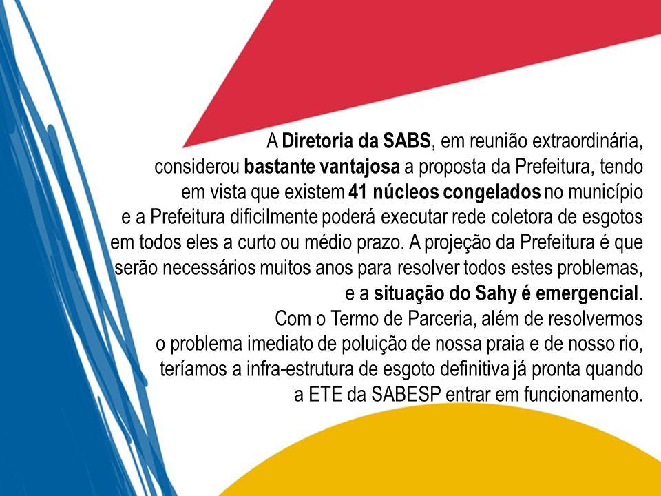 A Diretoria da SABS, em reunião extraordinária, considerou bastante vantajosa a proposta da Prefeitura, tendo em vista que existem 41 núcleos congelad
