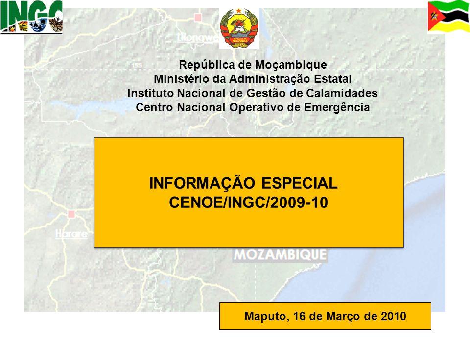 1 República de Moçambique Ministério da Administração Estatal Instituto Nacional de Gestão de Calamidades Centro Nacional Operativo de Emergência INFO
