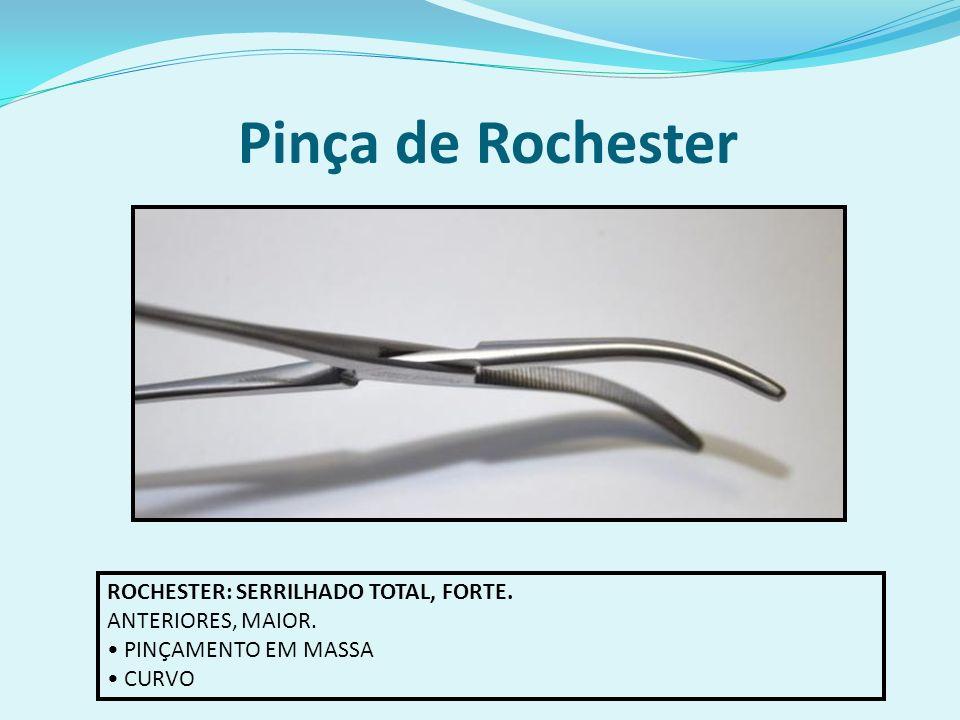 Pinça de Rochester ROCHESTER: SERRILHADO TOTAL, FORTE. ANTERIORES, MAIOR. PINÇAMENTO EM MASSA CURVO