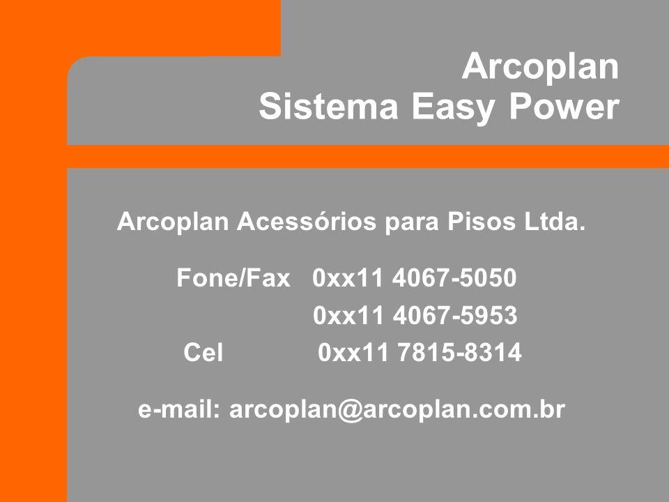 Arcoplan Acessórios para Pisos Ltda. Fone/Fax 0xx11 4067-5050 0xx11 4067-5953 Cel 0xx11 7815-8314 e-mail: arcoplan@arcoplan.com.br