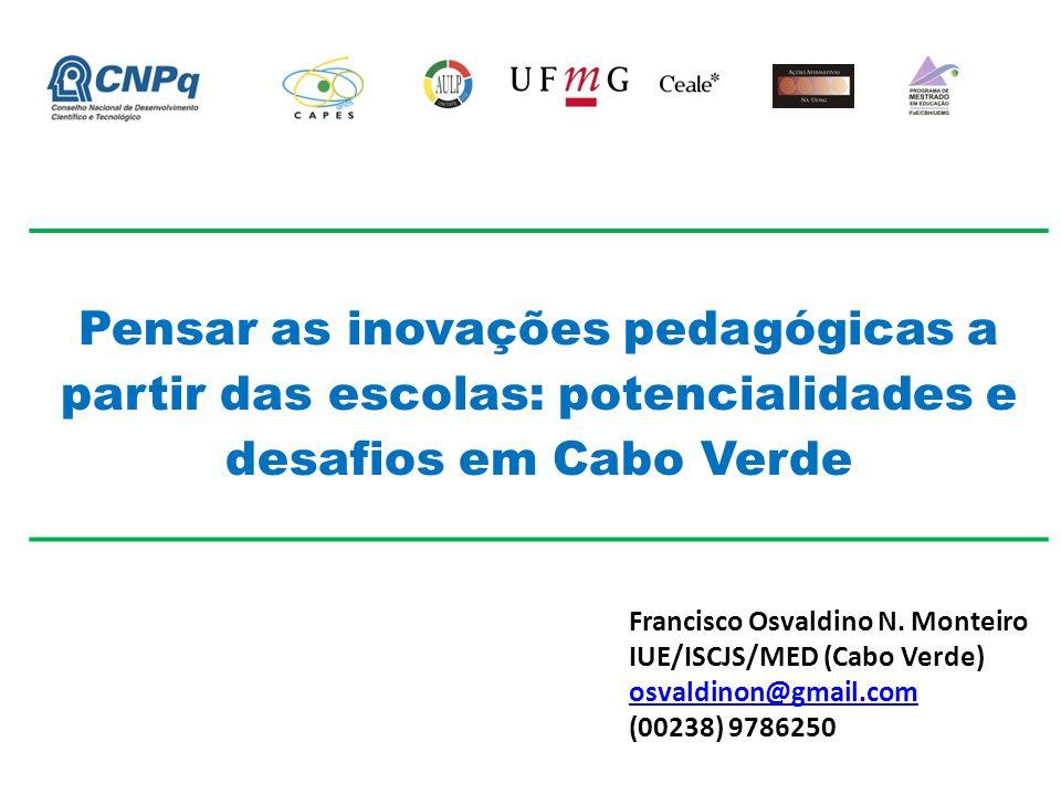 Pensar as inovações pedagógicas a partir das escolas: potencialidades e desafios em Cabo Verde Francisco Osvaldino N.