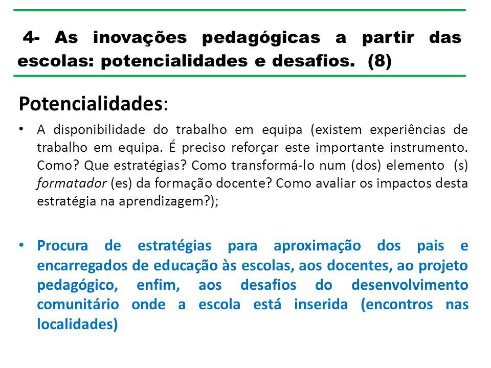 4- As inovações pedagógicas a partir das escolas: potencialidades e desafios.