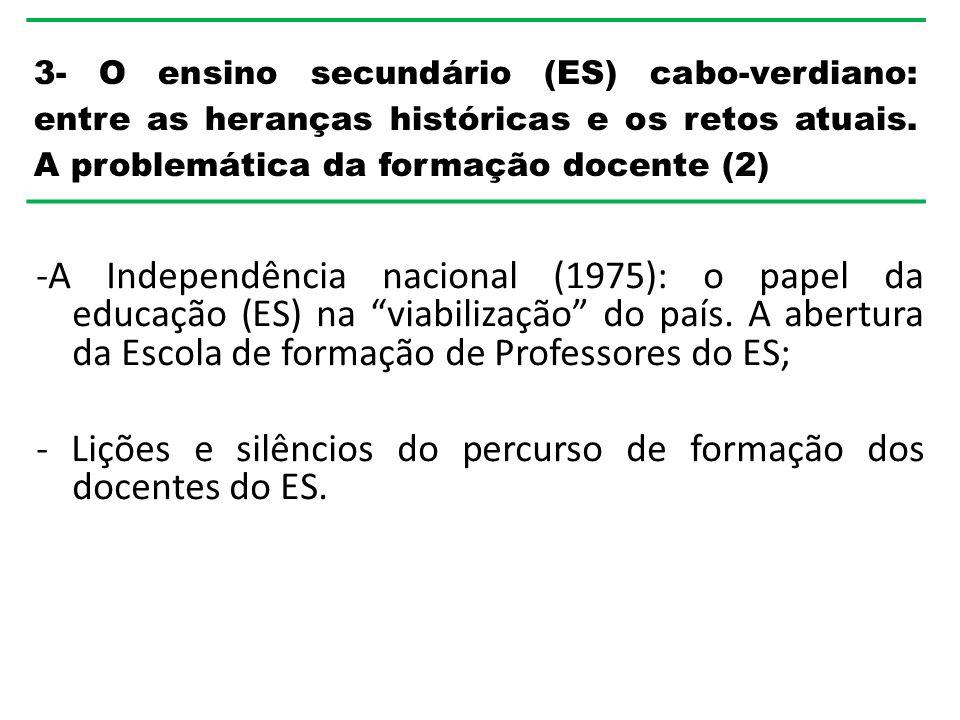 -A Independência nacional (1975): o papel da educação (ES) na viabilização do país.