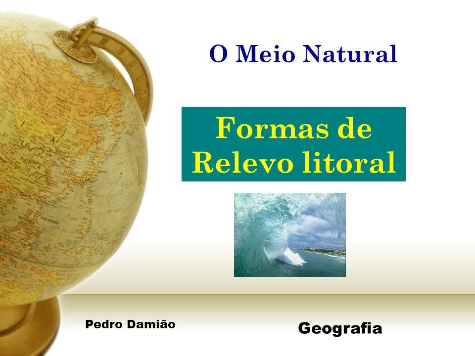 Pedro Damião Formas de Relevo litoral Geografia O Meio Natural