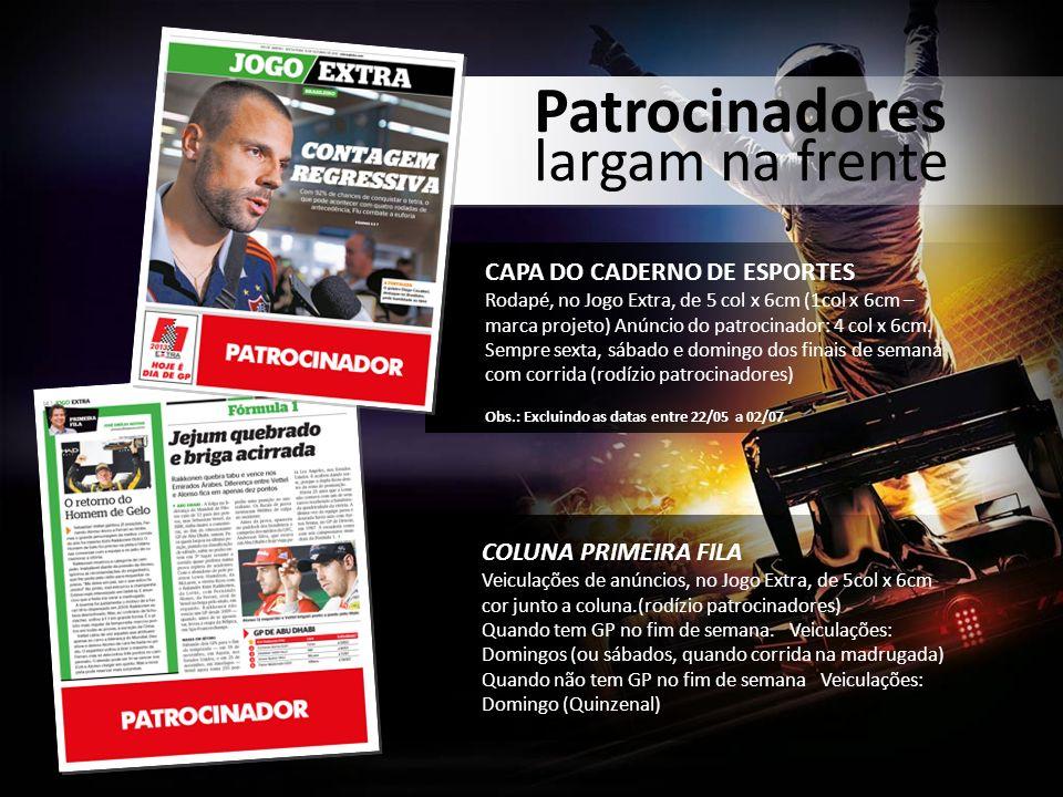 Patrocinadores largam na frente CAPA DO CADERNO DE ESPORTES Rodapé, no Jogo Extra, de 5 col x 6cm (1col x 6cm – marca projeto) Anúncio do patrocinador