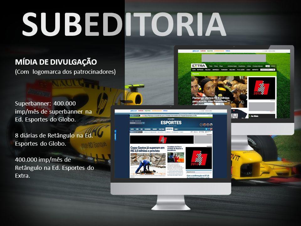 Superbanner: 400.000 imp/mês de superbanner na Ed. Esportes do Globo. 8 diárias de Retângulo na Ed. Esportes do Globo. 400.000 imp/mês de Retângulo na