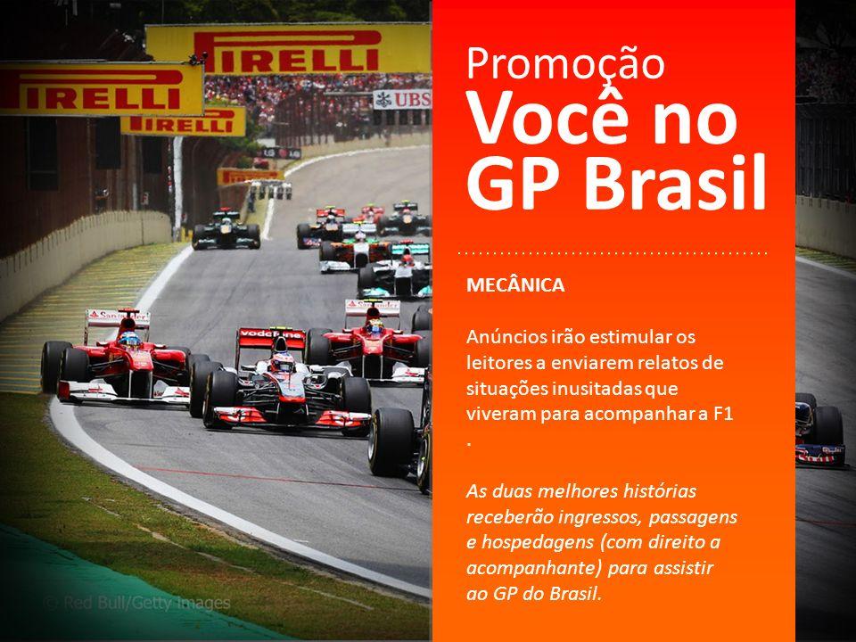 MECÂNICA Anúncios irão estimular os leitores a enviarem relatos de situações inusitadas que viveram para acompanhar a F1. As duas melhores histórias r