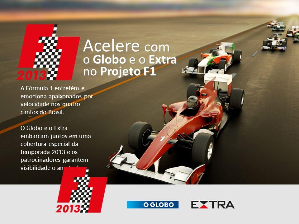 A Fórmula 1 entretém e emociona apaixonados por velocidade nos quatro cantos do Brasil. O Globo e o Extra embarcam juntos em uma cobertura especial da