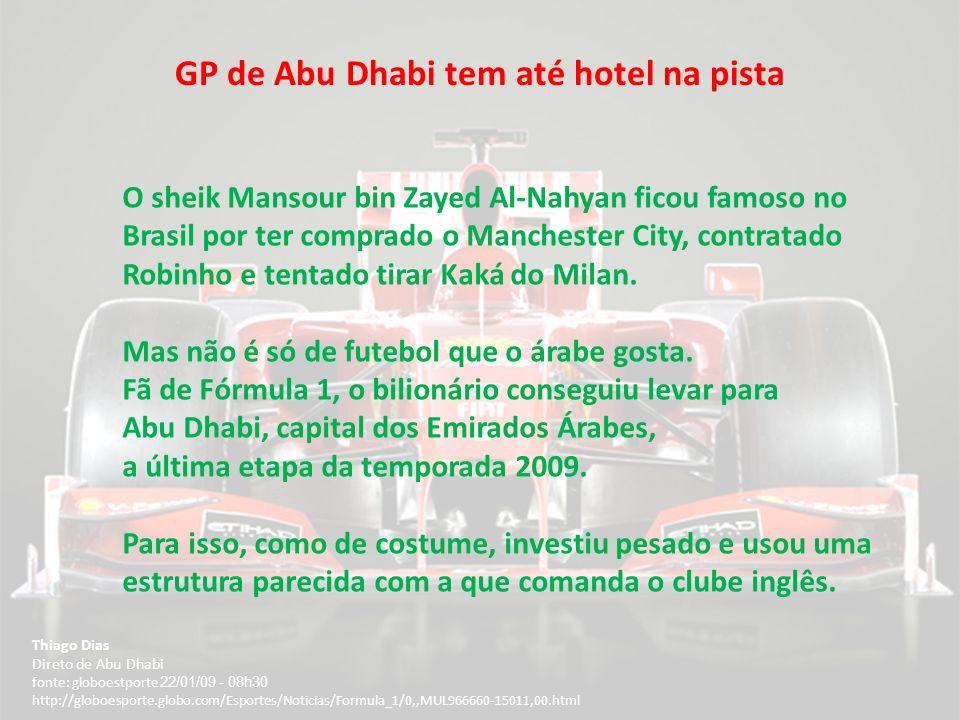 GP de Abu Dhabi tem até hotel na pista Thiago Dias Direto de Abu Dhabi fonte: globoestporte 22/01/09 - 08h30 http://globoesporte.globo.com/Esportes/No