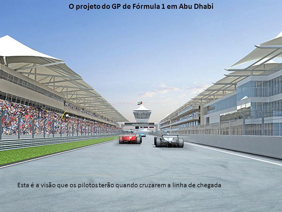 Esta é a visão que os pilotos terão quando cruzarem a linha de chegada O projeto do GP de Fórmula 1 em Abu Dhabi