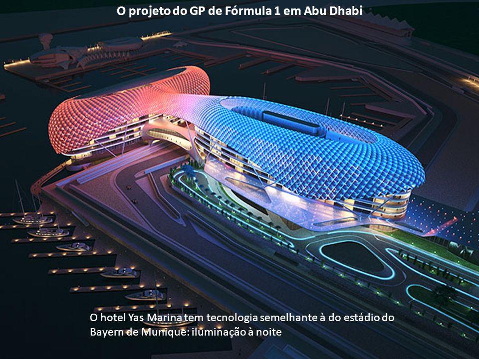 O hotel Yas Marina tem tecnologia semelhante à do estádio do Bayern de Munique: iluminação à noite O projeto do GP de Fórmula 1 em Abu Dhabi