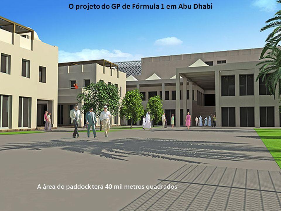 A área do paddock terá 40 mil metros quadrados O projeto do GP de Fórmula 1 em Abu Dhabi
