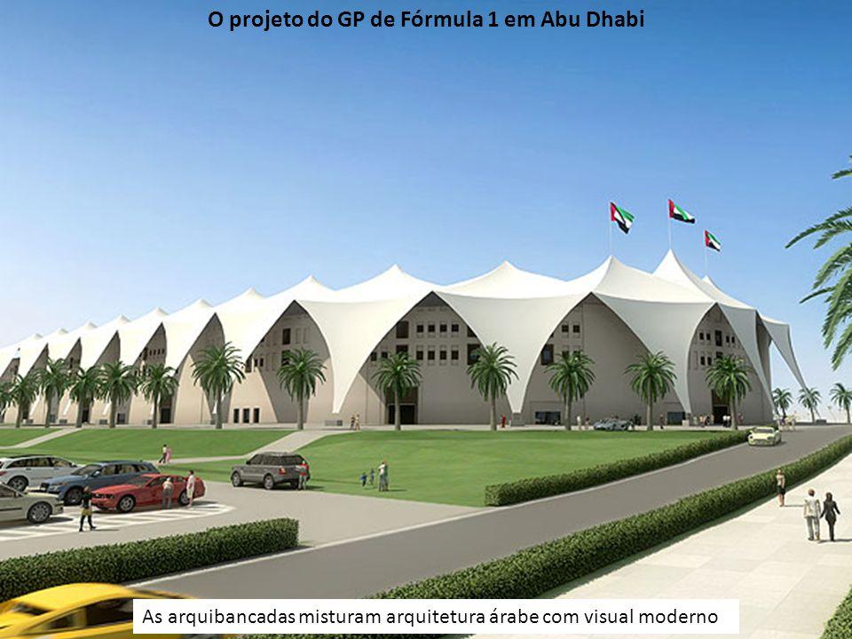 As arquibancadas misturam arquitetura árabe com visual moderno O projeto do GP de Fórmula 1 em Abu Dhabi