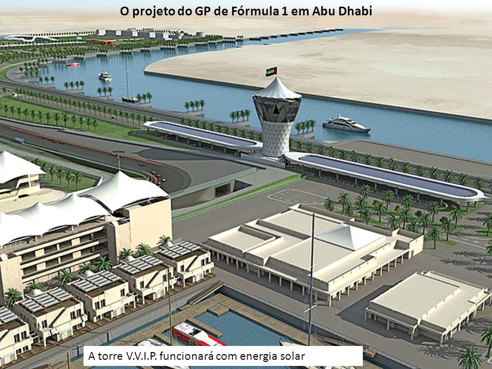 A torre V.V.I.P. funcionará com energia solar O projeto do GP de Fórmula 1 em Abu Dhabi
