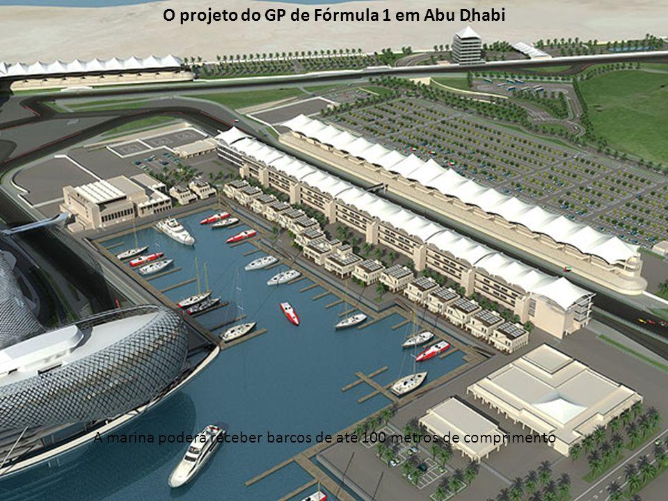 A marina poderá receber barcos de até 100 metros de comprimento O projeto do GP de Fórmula 1 em Abu Dhabi