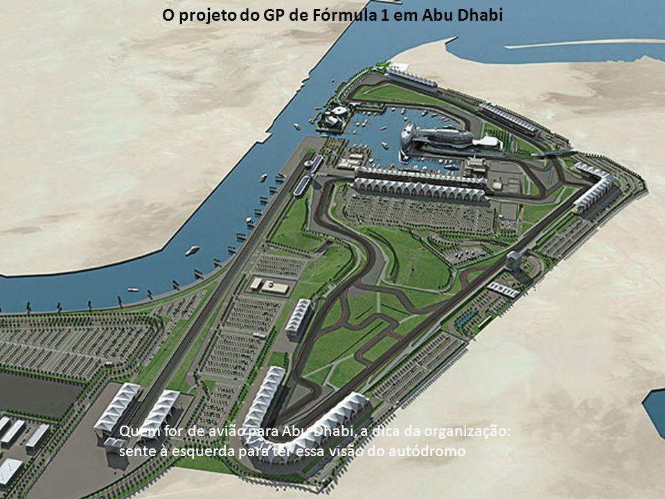 Quem for de avião para Abu Dhabi, a dica da organização: sente à esquerda para ter essa visão do autódromo O projeto do GP de Fórmula 1 em Abu Dhabi