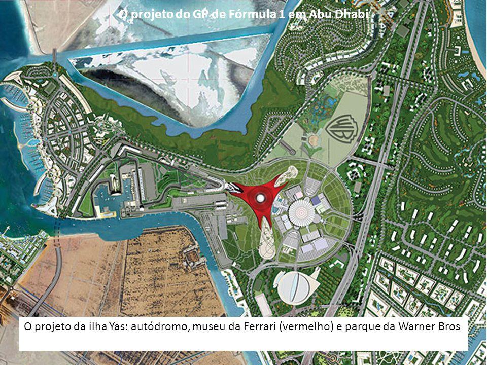O projeto da ilha Yas: autódromo, museu da Ferrari (vermelho) e parque da Warner Bros O projeto do GP de Fórmula 1 em Abu Dhabi