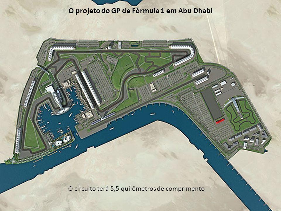 O circuito terá 5,5 quilômetros de comprimento O projeto do GP de Fórmula 1 em Abu Dhabi