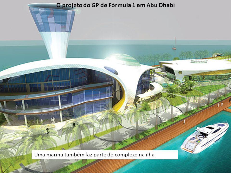 Uma marina também faz parte do complexo na ilha O projeto do GP de Fórmula 1 em Abu Dhabi