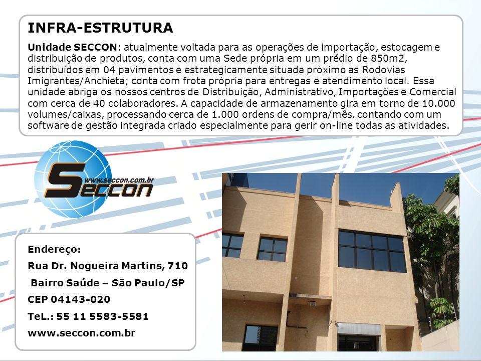 INFRA-ESTRUTURA Unidade SECCON: atualmente voltada para as operações de importação, estocagem e distribuição de produtos, conta com uma Sede própria e