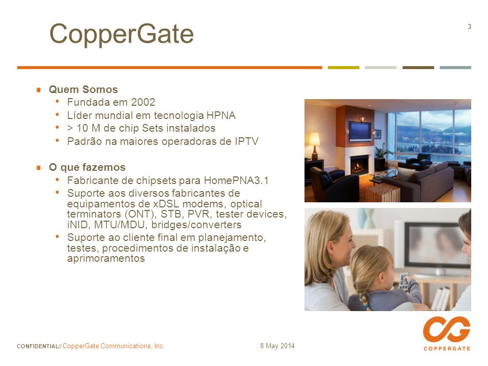 8 May 2014 CONFIDENTIAL// CopperGate Communications, Inc. 34 Exemplo de rede de TV a Cabo e HPNA