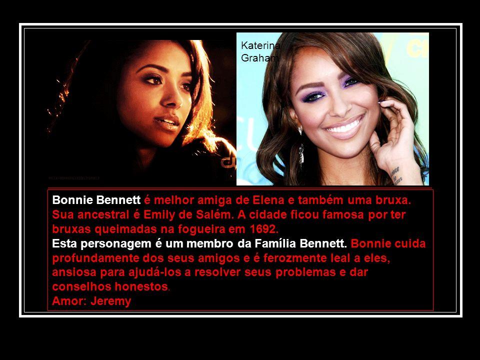 Bonnie Bennett é melhor amiga de Elena e também uma bruxa. Sua ancestral é Emily de Salém. A cidade ficou famosa por ter bruxas queimadas na fogueira
