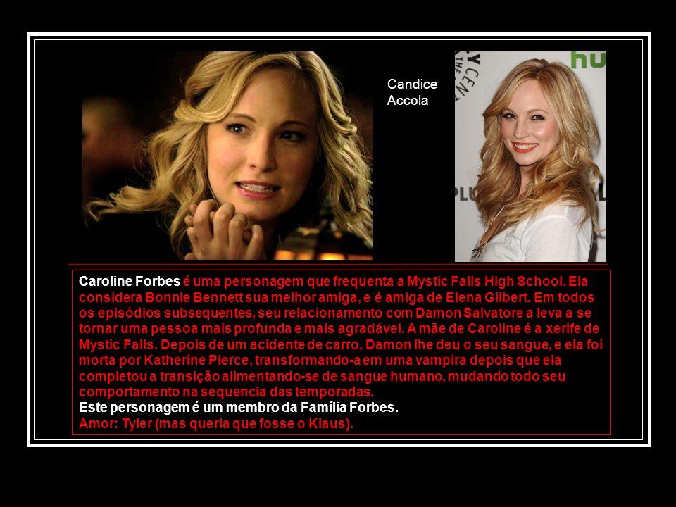 Caroline Forbes é uma personagem que frequenta a Mystic Falls High School. Ela considera Bonnie Bennett sua melhor amiga, e é amiga de Elena Gilbert.