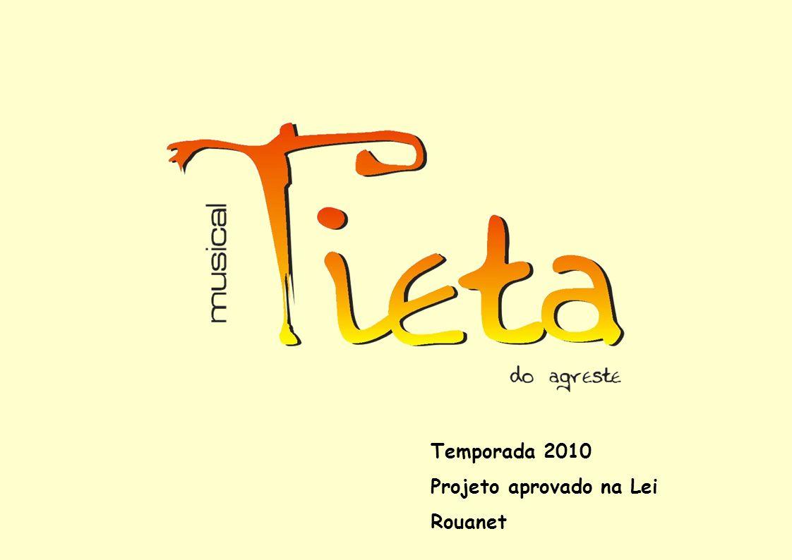 Temporada 2010 Projeto aprovado na Lei Rouanet