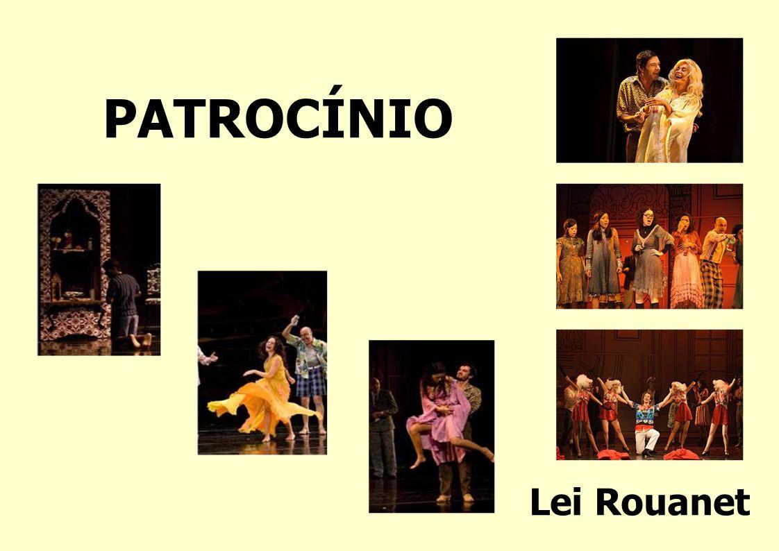 PATROCÍNIO Lei Rouanet