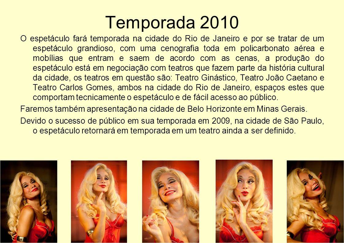Temporada 2010 O espetáculo fará temporada na cidade do Rio de Janeiro e por se tratar de um espetáculo grandioso, com uma cenografia toda em policarb