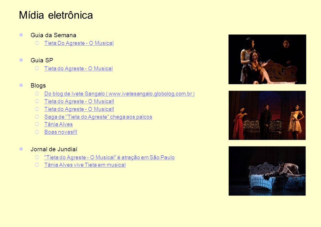 Mídia eletrônica Guia da Semana Tieta Do Agreste - O Musical Guia SP Tieta do Agreste - O Musical Blogs Do blog de Ivete Sangalo ( www.ivetesangalo.gl