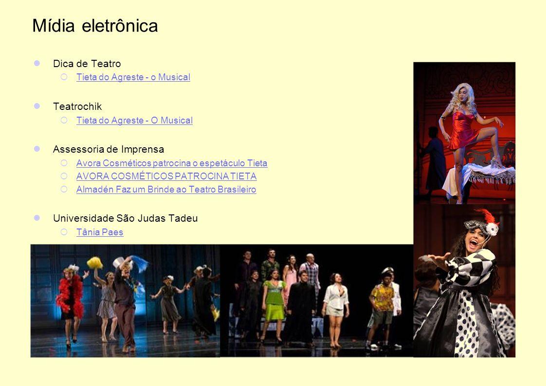 Mídia eletrônica Dica de Teatro Tieta do Agreste - o Musical Teatrochik Tieta do Agreste - O Musical Assessoria de Imprensa Avora Cosméticos patrocina