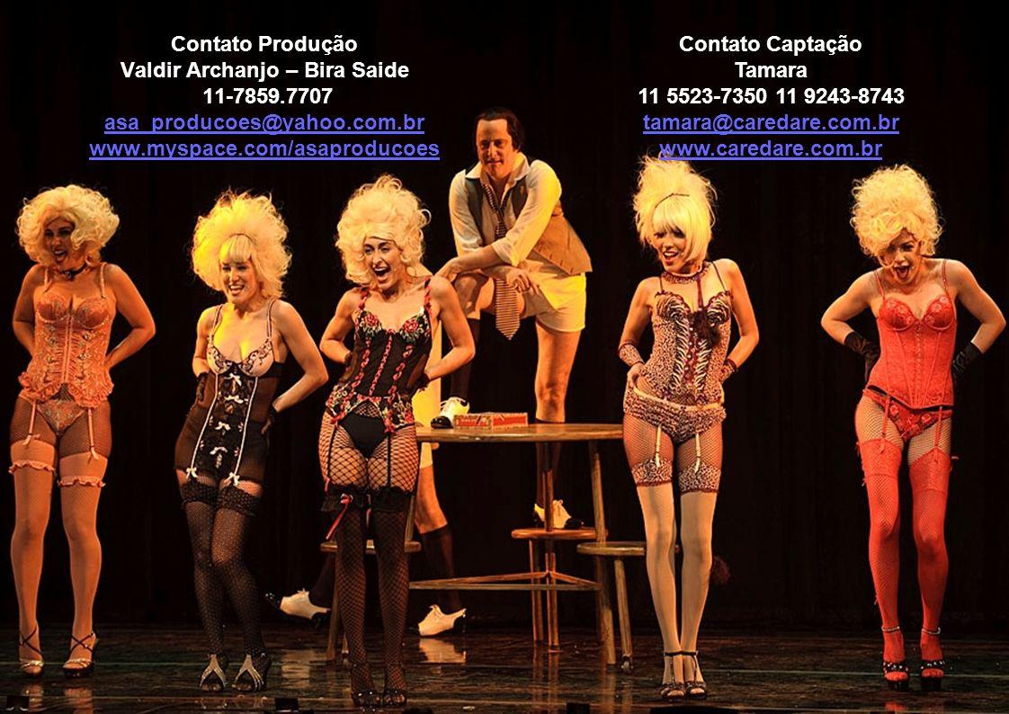 Contato Produção Valdir Archanjo – Bira Saide 11-7859.7707 asa_producoes@yahoo.com.br www.myspace.com/asaproducoes asa_producoes@yahoo.com.br www.mysp