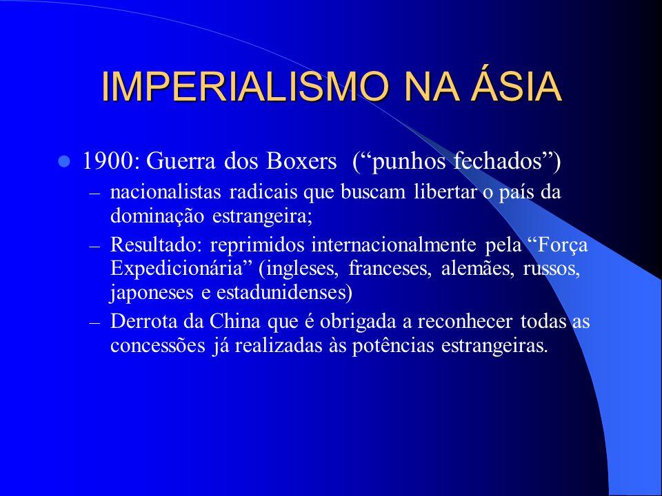 IMPERIALISMO NA ÁSIA Resultado: – derrota chinesa com assinatura do Tratado de Nanquin; – Tratado de Nanquin: Obrigação de abrir 5 portos ao livre com