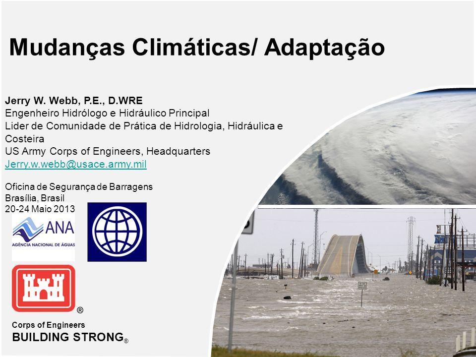 Corps of Engineers BUILDING STRONG ® Mudanças Climáticas/ Adaptação Jerry W.