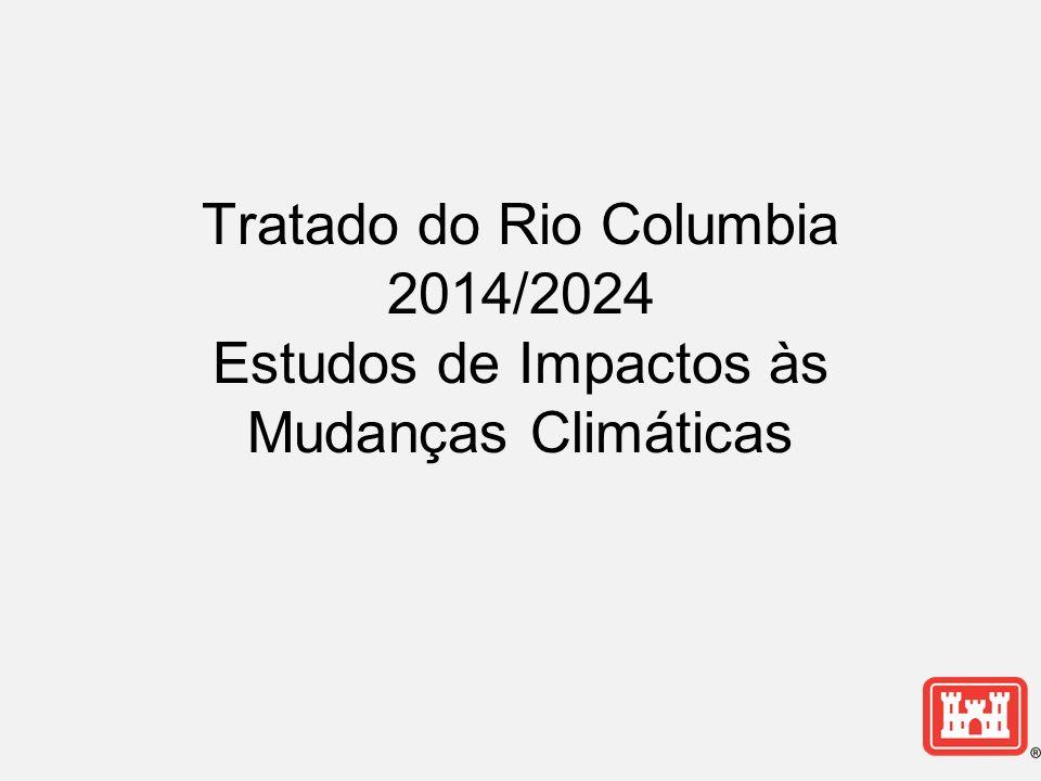 Tratado do Rio Columbia 2014/2024 Estudos de Impactos às Mudanças Climáticas