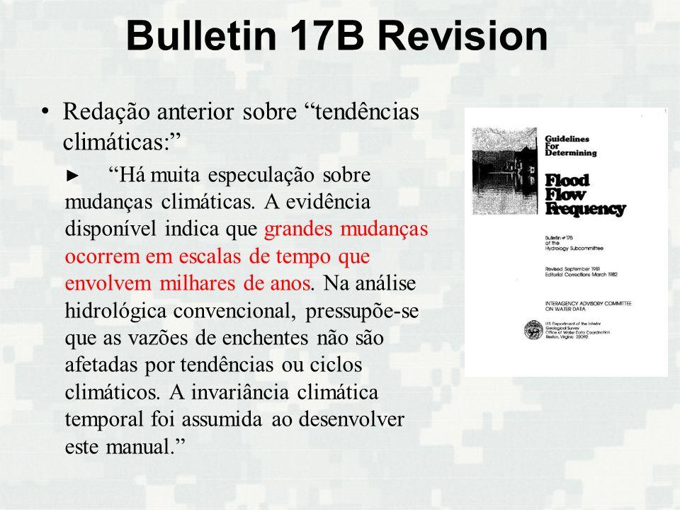 Bulletin 17B Revision Redação anterior sobre tendências climáticas: Há muita especulação sobre mudanças climáticas. A evidência disponível indica que