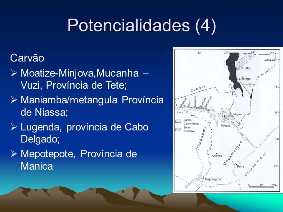 Potencialidades (5) Metais Basicos e Preciosos Inchope, Canxixe e Gorongoza, província de Sofala; Provincias de Manica, Tete, Nampula, cabo Delgado e Niassa.