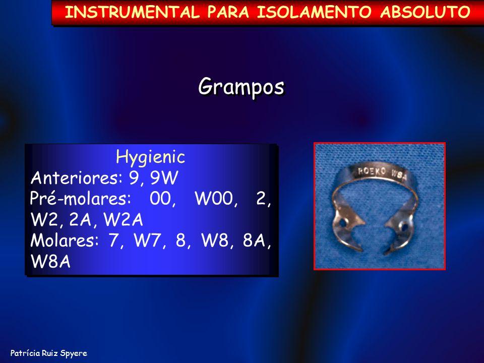 Patrícia Ruiz Spyere Hygienic Anteriores: 9, 9W Pré-molares: 00, W00, 2, W2, 2A, W2A Molares: 7, W7, 8, W8, 8A, W8A Hygienic Anteriores: 9, 9W Pré-mol