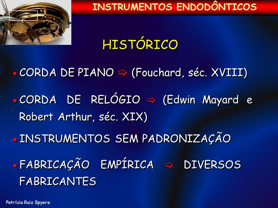 HISTÓRICO CORDA DE PIANO (Fouchard, séc. XVIII) CORDA DE RELÓGIO (Edwin Mayard e Robert Arthur, séc. XIX) INSTRUMENTOS SEM PADRONIZAÇÃO FABRICAÇÃO EMP