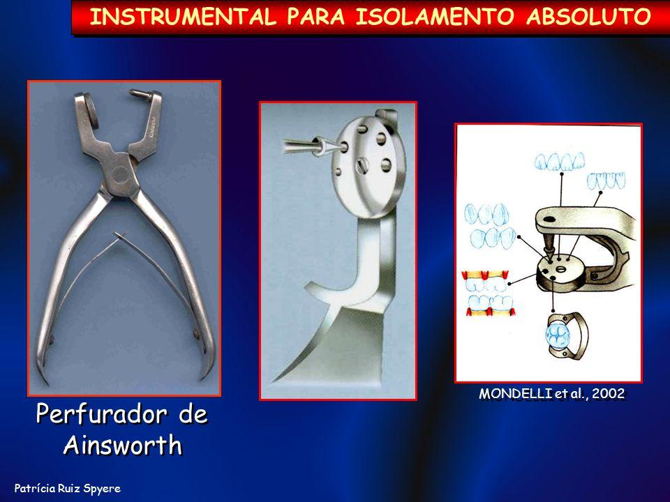 Perfurador de Ainsworth Perfurador de Ainsworth INSTRUMENTAL PARA ISOLAMENTO ABSOLUTO MONDELLI et al., 2002