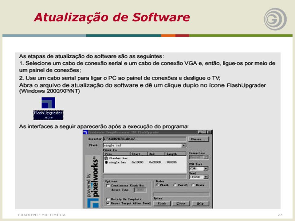 27GRADIENTE MULTIMÍDIA Atualização de Software
