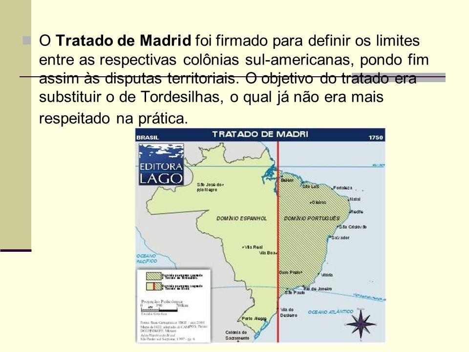 O Tratado de Madrid foi firmado para definir os limites entre as respectivas colônias sul-americanas, pondo fim assim às disputas territoriais. O obje
