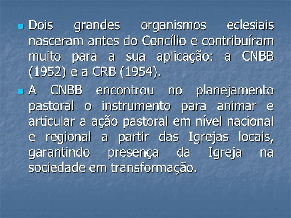 Dois grandes organismos eclesiais nasceram antes do Concílio e contribuíram muito para a sua aplicação: a CNBB (1952) e a CRB (1954). Dois grandes org