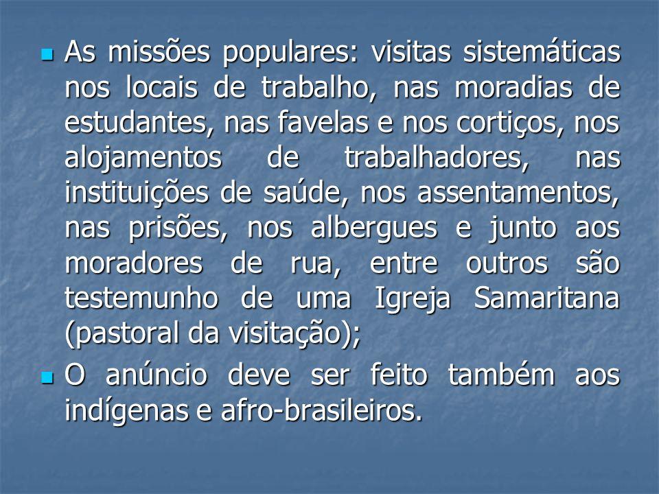 As missões populares: visitas sistemáticas nos locais de trabalho, nas moradias de estudantes, nas favelas e nos cortiços, nos alojamentos de trabalha